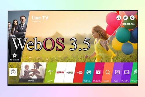 webOS 3.5 и webOS 3.0 отличия