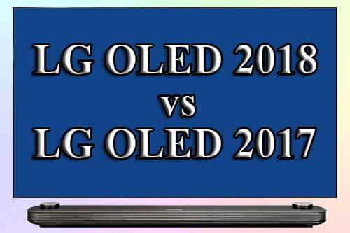 LG OLED 2018 vs LG OLED 2017