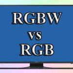 Цветность RGBW и ее отличия от RGB