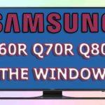 Samsung Q60R, Q70R, Q80R, Q90R, The Window — телевизоры будущего