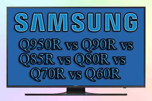 Чем отличаются Q950R, Q90R, Q85R, Q80R, Q70R, Q60R от Samsung