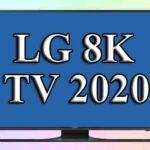 LG 8K TV 2020 года
