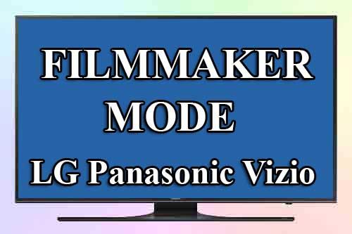 Режим Filmmaker в LG, Panasonic и Vizio TV
