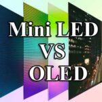 Mini LED или OLED что лучше
