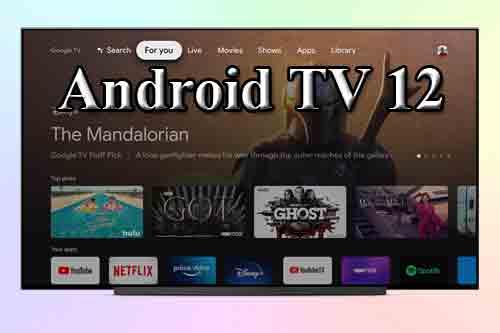 Android TV 12 и его отличия от Android TV 11